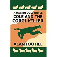 Cole And The Corgi Killer (The Martin Cole Novels Book 3)