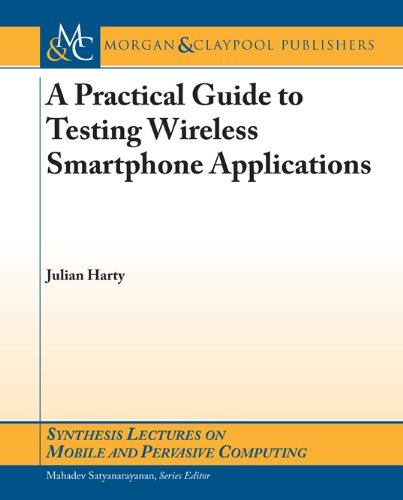 A Practical Guide to Testing Wireless Smartphone Applications (English Edition)