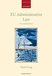EU Administrative Law (Collected Courses of the Academy of European Law) by Paul Craig (2012-03-22)