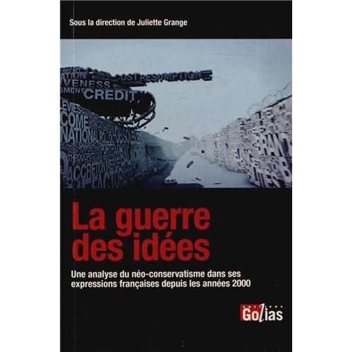 Guerre des idées (La) : Une analyse du néo-conservatisme dans ses expressions françaises depuis les années 2000