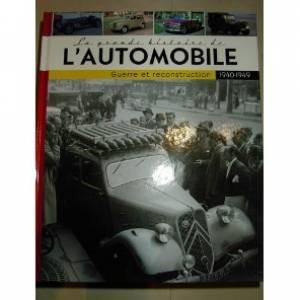 La grande histoire de l'automobile 1940-1949 guerre et reconstruction