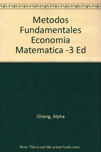 Metodos Fundamentales Economia Matematica -3 Ed por Alpha Chiang