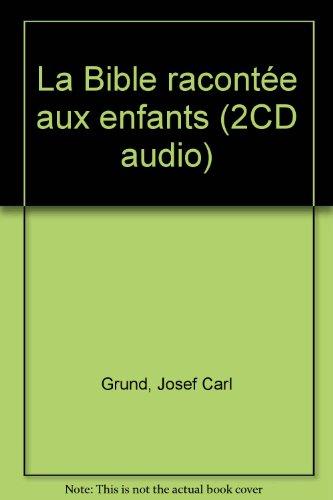 La Bible racontée aux enfants (2CD audio) par Josef Carl Grund