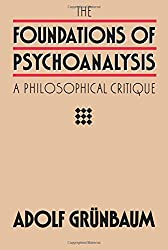 The Foundations of Psychoanalysis: A Philosophical Critique (Pittsburgh Series in Philosophy and History of Science)