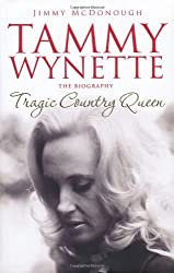 Tammy Wynette: Tragic Country Queen: The Biography of Tammy Wynette by Jimmy McDonough (2010-03-04)