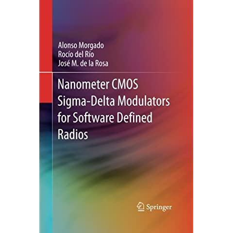 Nanometer CMOS Sigma-Delta Modulators for Software Defined Radio by Morgado, Alonso, del R¨ªo, Roc¨ªo, de la Rosa, Jos¨¦ M. (2014) Paperback