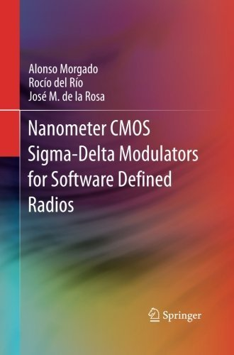 Nanometer CMOS Sigma-Delta Modulators for Software Defined Radio by Morgado, Alonso, del Ršªo, Rocšªo, de la Rosa, JosšŠ M. (2014) Paperback