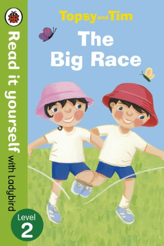 Topsy and Tim: The Big Race - Read it yourself with Ladybird: Level 2