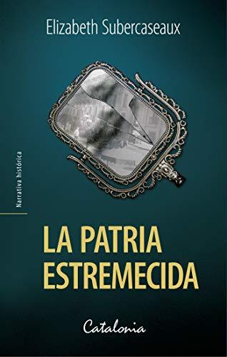La patria estremecida eBook: Elizabeth Subercaseaux: Amazon.es ...