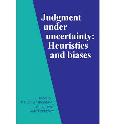 [(Judgment under Uncertainty: Heuristics and Biases)] [Author: Daniel Kahneman] published on (May, 1982)