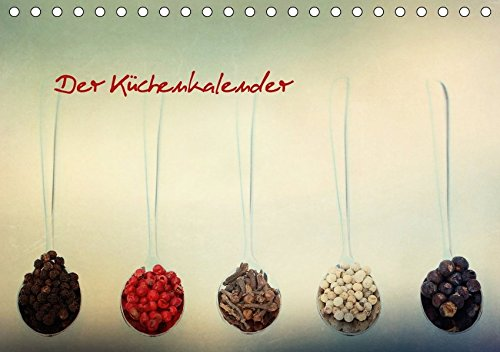 Der Küchenkalender (Tischkalender 2018 DIN A5 quer): Gewürze und mehr (Monatskalender, 14 Seiten )...