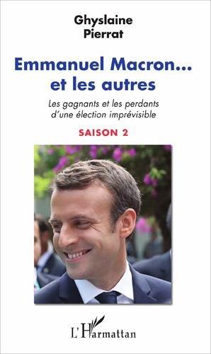 Emmanuel Macron... et les autres: Les gagnants et les perdants d'une lection imprvisible Saison 2