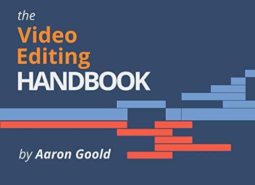 The Video Editing Handbook