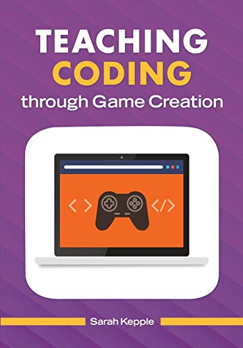 Teaching Coding through Game Creation -