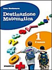 Destinazione matematica. Con tavole numeriche. Per la Scuola media. Con espansione online: DESTIN.MAT. NUMERO 1 +TAVOLE