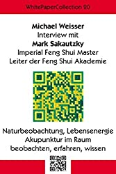 WhitePaperCollection_20: Interview mit Mark Sakautzky - Imperial Feng Shui Master