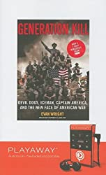 Generation Kill: Devil Dogs, Iceman, Captain America, and the New Face of American War [With Headphones] (Playaway Adult Nonfiction)