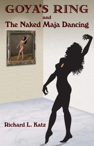 Goya's Ring and The Naked Maja Dancing -