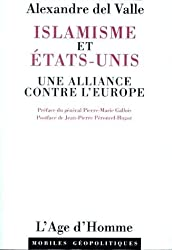 Islamisme et Etats-Unis, une alliance contre l'Europe