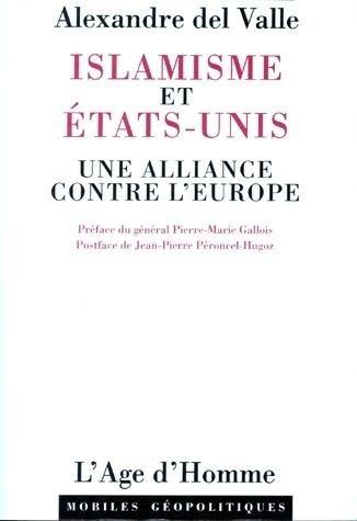 Islamisme et Etats-Unis, une alliance contre l'Europe