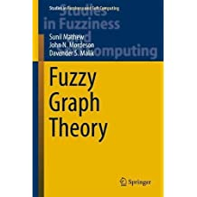 Fuzzy Graph Theory (Studies in Fuzziness and Soft Computing, Band 363)