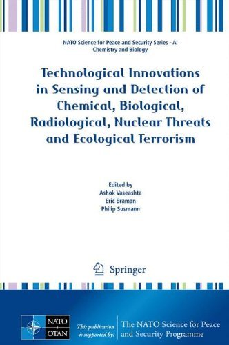 Technological Innovations in Sensing and Detection of Chemical, Biological, Radiological, Nuclear Threats and Ecological Terrorism (NATO Science for Peace and Security Series A: Chemistry and Biology) (2012-01-03)