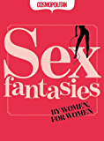 Cosmopolitan: Sex Fantasies: For Women by Women