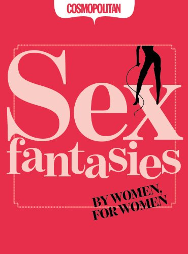 Cosmopolitan: Sex Fantasies: For Women by Women (English Edition)
