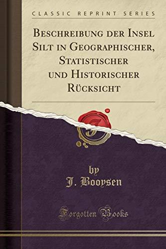 Beschreibung der Insel Silt in Geographischer, Statistischer und Historischer Rücksicht (Classic Reprint)