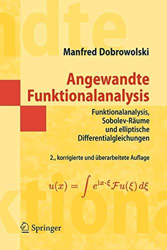 Angewandte Funktionalanalysis: Funktionalanalysis, Sobolev-Räume und elliptische Differentialgleichungen (Masterclass)