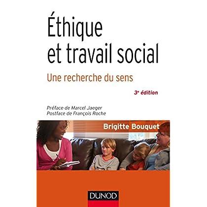 Éthique et travail social - 3e éd. - Une recherche du sens