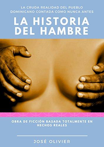 LA HISTORIA DEL HAMBRE por José Olivier