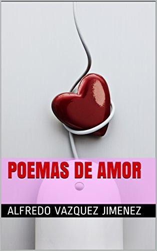 Poemas de amor por Alfredo Vázquez Jiménez