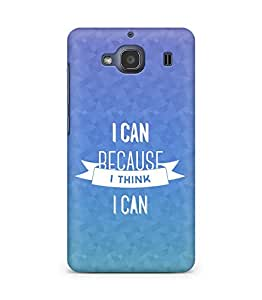Amez I Can because I Think Back Cover For Xiaomi Redmi 2S