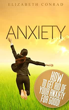 how to get rid of anxiety for good