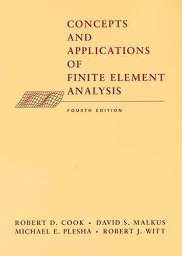 Concepts and Applications of Finite Element Analysis (Civil Engineering)