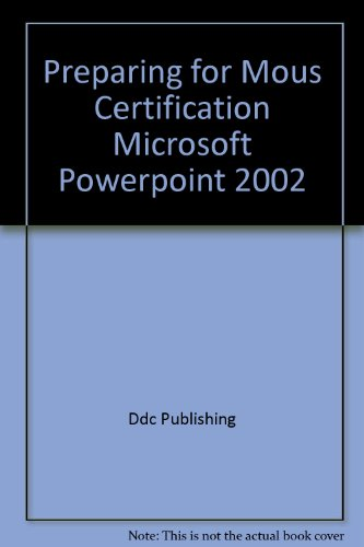 Preparing for Mous Certification Microsoft Powerpoint 2002