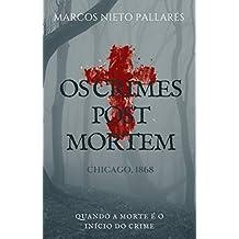 OS CRIMES POST MORTEM: Quando a morte é o início do crime. (Portuguese Edition)