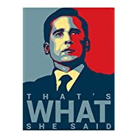 That's What She Said - Michael Scott Quote 19 - The Office P