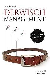 Derwisch-Management: Das Buch zur Krise