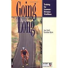 Going Long: Training for Ironman-Distance Triathlons (Ultrafit Multisport Training Series)