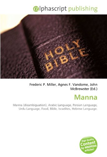Manna: Manna (disambiguation), Arabic Language, Persian Language, Urdu Language, Food, Bible, Israelites, Hebrew Language.