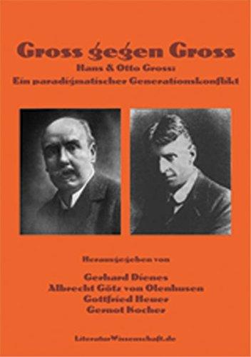 Gross gegen Gross: Hans & Otto Gross. Ein paradigmatischer Generationskonflikt