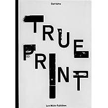 Dafi Kühne - True Print