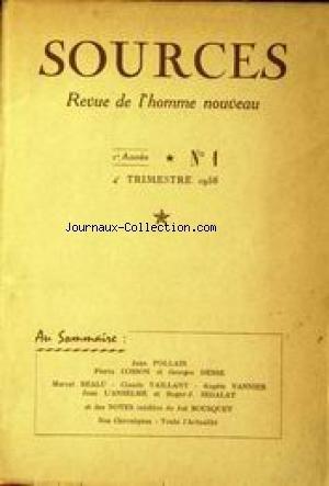SOURCES [No 1] du 01/10/1958 - REVUE DE L'HOMME NOUVEAU JEAN FOLLAIN - PIERRE COSSON ET GEORGES DESSE - MARCEL BEALU - CLAUDE VAILLANT - ANGELE VANNIER - JEAN L'ANSELME ET ROGER-J. SEGALAT - JO+ BOUSQUET.