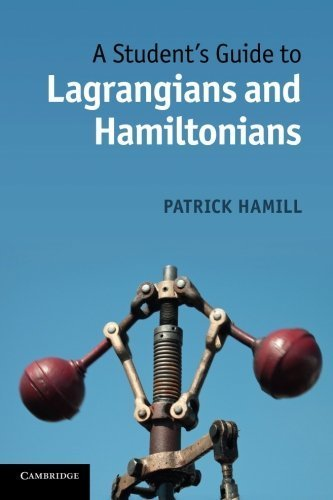 A Student's Guide to Lagrangians and Hamiltonians 1st edition by Hamill, Patrick (2013) Paperback