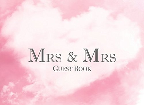 Mrs & Mrs Guest Book: Sign in keepsake with space for family and friends to write congratulations, memories, advice and well wishes (Wide Romantic Cloud) (Pink Wedding Bells)