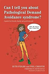 Can I tell you about Pathological Demand Avoidance syndrome?: A guide for friends, family and professionals Paperback