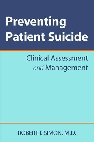 Preventing Patient Suicide: Clinical Assessment and Management by Robert I. Simon (2010-08-18)