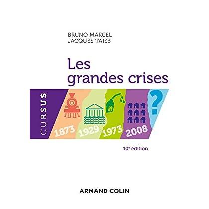 Les grandes crises - 10e éd. - 1873-1929-1973-2008 ?